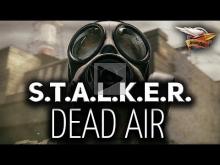 Стрим — S.T.A.L.K.E.R.: Dead Air — Новый офигенный мод