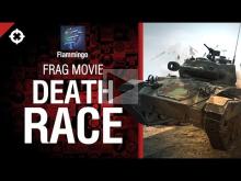 Death Race — Frag Movie от Flammingo [World of Tanks]