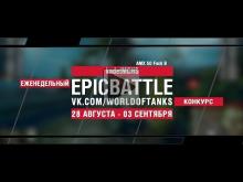 EpicBattle : kadetMCHS / AMX 50 Foch B (конкурс: 28.08.17— 03