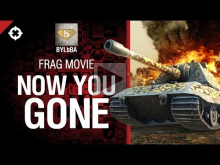 Now You Gone — фрагмуви от BYLbBA