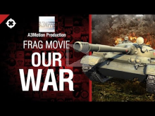 Our War — Frag Movie от A3Motion Production